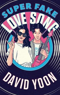 Nicola Yoon - Super Fake Love Song