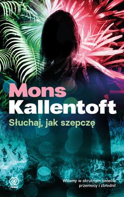 Mons Kallentoft - Słuchaj, jak szepczę
