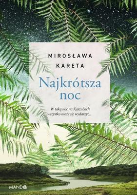 Mirosława Kareta - Najkrótsza noc