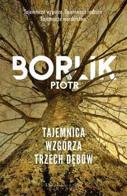 Piotr Borlik - Tajemnica Wzgórza Trzech Dębów