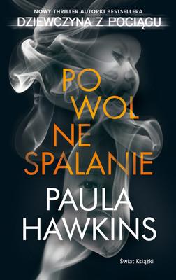 Paula Hawkins - Powolne spalanie