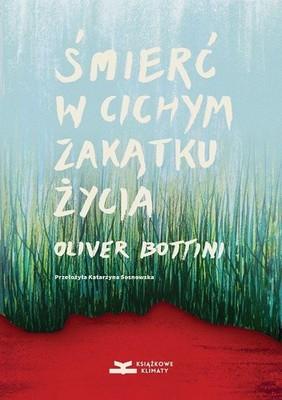 Oliver Bottini - Śmierć w cichym zakątku życia