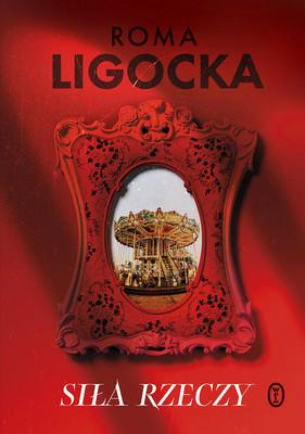 Roma Ligocka - Siła rzeczy