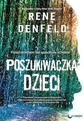 Rene Denfeld - Poszukiwaczka dzieci