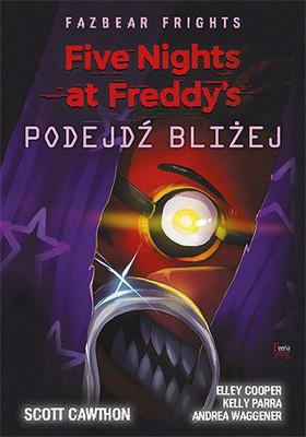 Scott Cawthon - Podejdź bliżej. Five Nights at Freddy's: Fazbear Frights / Scott Cawthon - Step Closer (Five Nights At Freddy's: Fazbear Frights #4)