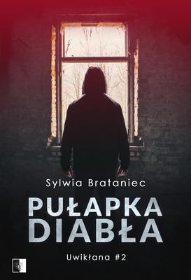 Sylwia Brataniec - Pułapka diabła
