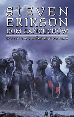 Steven Erikson - Dom Łańcuchów. Malazańska Księga Poległych. Tom 4