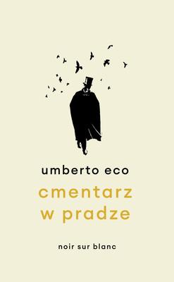 Umberto Eco - Cmentarz w Pradze. Wydanie ilustrowane