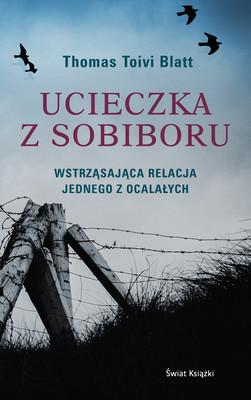 Tomasz Toivi Blatt - Ucieczka z Sobiboru