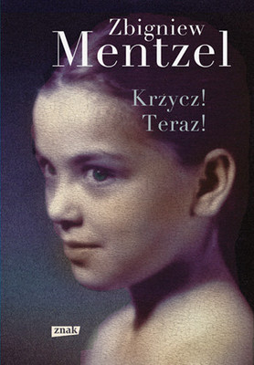Zbigniew Mentzel - Krzycz! Teraz!