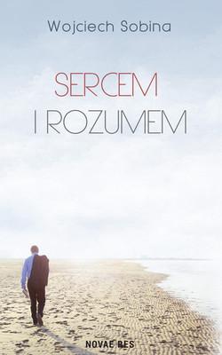 Wojciech Sobina - Sercem i rozumem