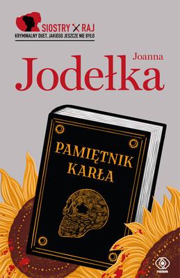 Joanna Jodełka - Pamiętnik karła. Siostry Raj. Tom 2