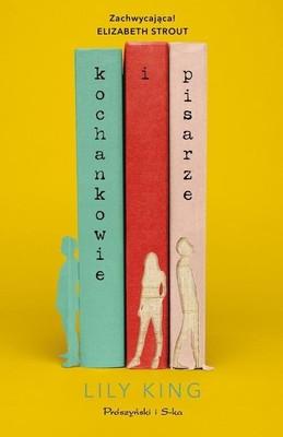 Lily King - Kochankowie i pisarze