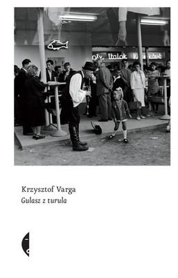 Krzysztof Varga - Gulasz z turula