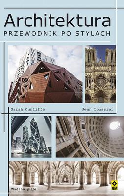 Sarah Cunliffe, Jean Loussier - Architektura. Przewodnik po stylach