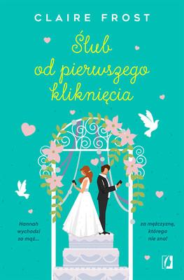 Claire Frost - Ślub od pierwszego kliknięcia
