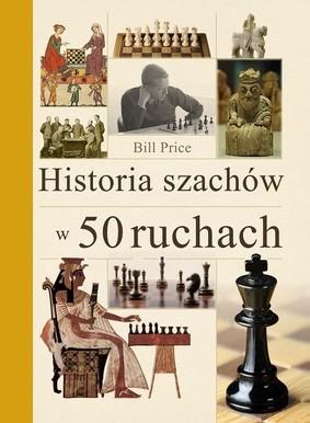 Bill Price - Historia szachów w 50 ruchach