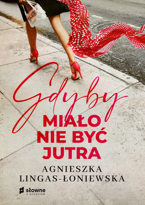 Agnieszka Lingas-Łoniewska - Gdyby miało nie być jutra