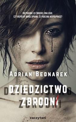 Adrian Bednarek - Dziedzictwo zbrodni