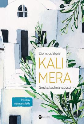 Dionisios Sturis - Kalimera. Grecka kuchnia radości
