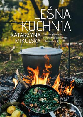 Katarzyna Mikulska - Leśna kuchnia