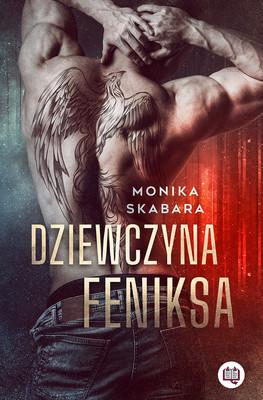 Monika Skabara - Dziewczyna feniksa