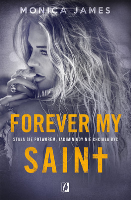 Monica James - Forever my Saint. All the pretty things. Tom 3
