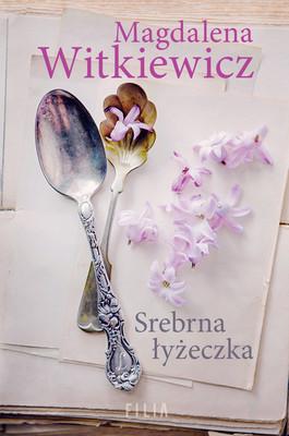 Magdalena Witkiewicz - Srebrna łyżeczka