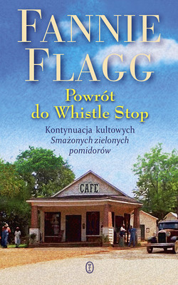 Fannie Flagg - Powrót do Whistle Stop