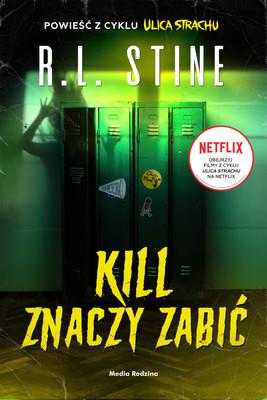 R. L. Stine - Kill znaczy zabić. Ulica Strachu