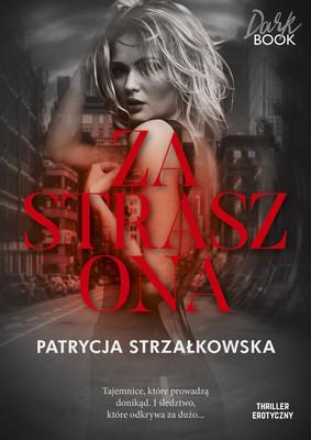 Patrycja Strzałkowska - Zastraszona
