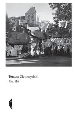 Tomasz Słomczyński - Kaszebe
