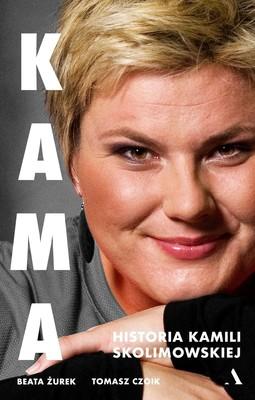 Beata Żurek, Tomasz Czoik - Kama. Historia Kamili Skolimowskiej