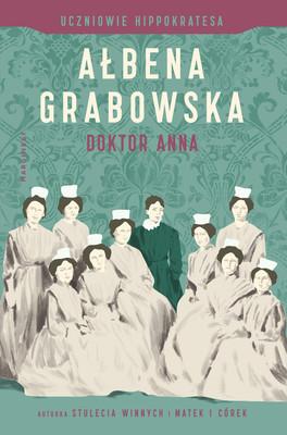 Ałbena Grabowska - Doktor Anna. Uczniowie Hippokratesa. Tom 2