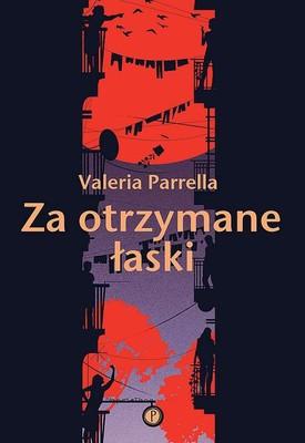 Valeria Parrella - Za otrzymane łaski