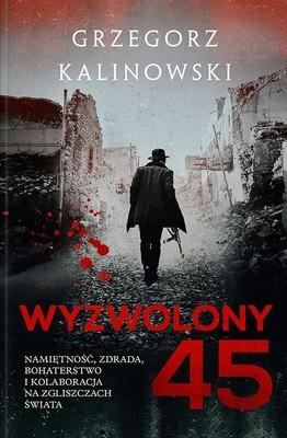 Grzegorz Kalinowski - Wyzwolony 45