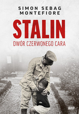 Simon Sebag Montefiore - Stalin. Dwór czerwonego cara