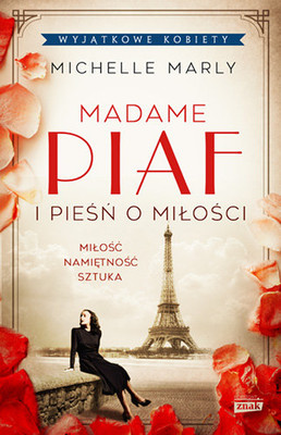 Michelle Marly - Madame Piaf i pieśń o miłości