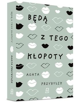 Agata Przybyłek - Będą z tego kłopoty