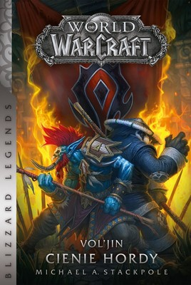 Michael A. Stackpole - World of Warcraft: Vol'jin: Cienie Hordy