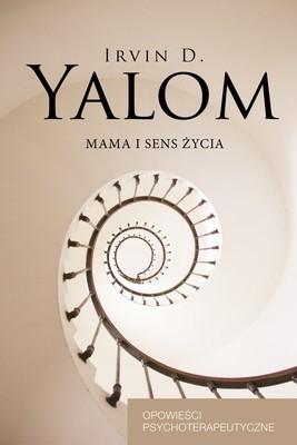 Irvin D. Yalom - Mama i sens życia