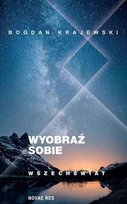 Bogdan Krajewski - Wyobraź sobie wszechświat
