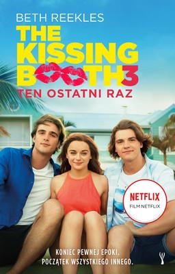 Beth Reekles - Ten ostatni raz. The Kissing Booth. Tom 3