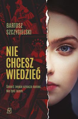 Bartosz Szczygielski - Nie chcesz wiedzieć