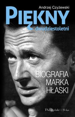 Andrzej Czyżewski - Piękny dwudziestoletni. Biografia Marka Hłaski