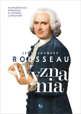 Jean-Jacques Rousseau - Wyznania / Jean-Jacques Rousseau - Confessions