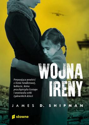 James D. Shipman - Wojna Ireny / James D. Shipman - Irena's War