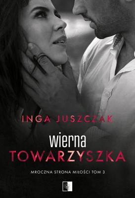 Inga Juszczak - Wierna towarzyszka