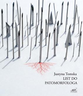 Justyna Tomska - List do patomorfologa