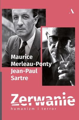 Maurice Merleau-Ponty, Jean-Paul Sartre - Zerwanie. Humanizm i terror / Maurice Merleau-Ponty, Jean-Paul Sartre - Humanisme Et Terreur